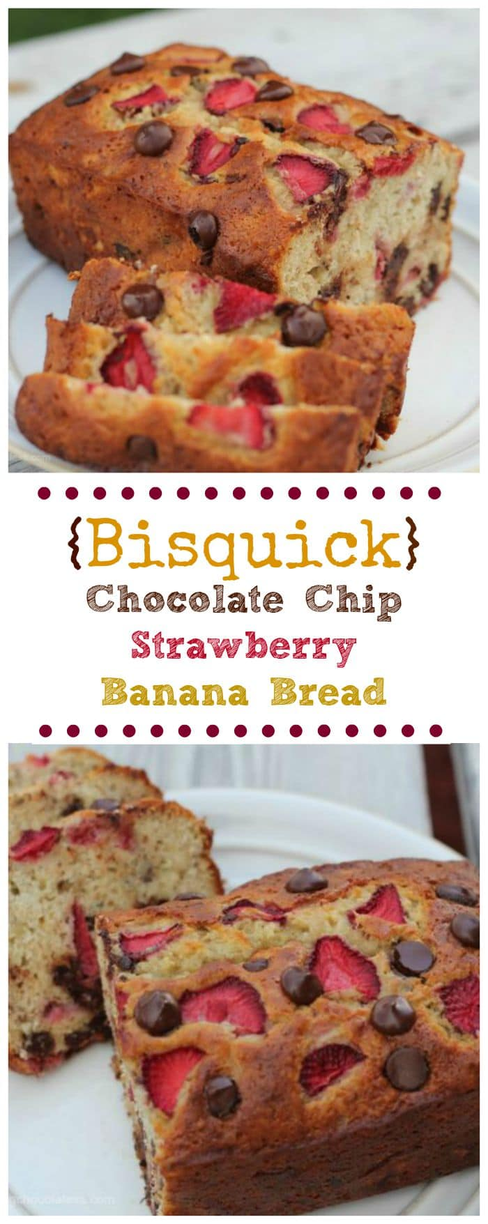 Bisquick} Chocolate Chip-Strawberry-Banana Bread – The Baking ...