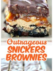 Outrageous Snickers Brownies