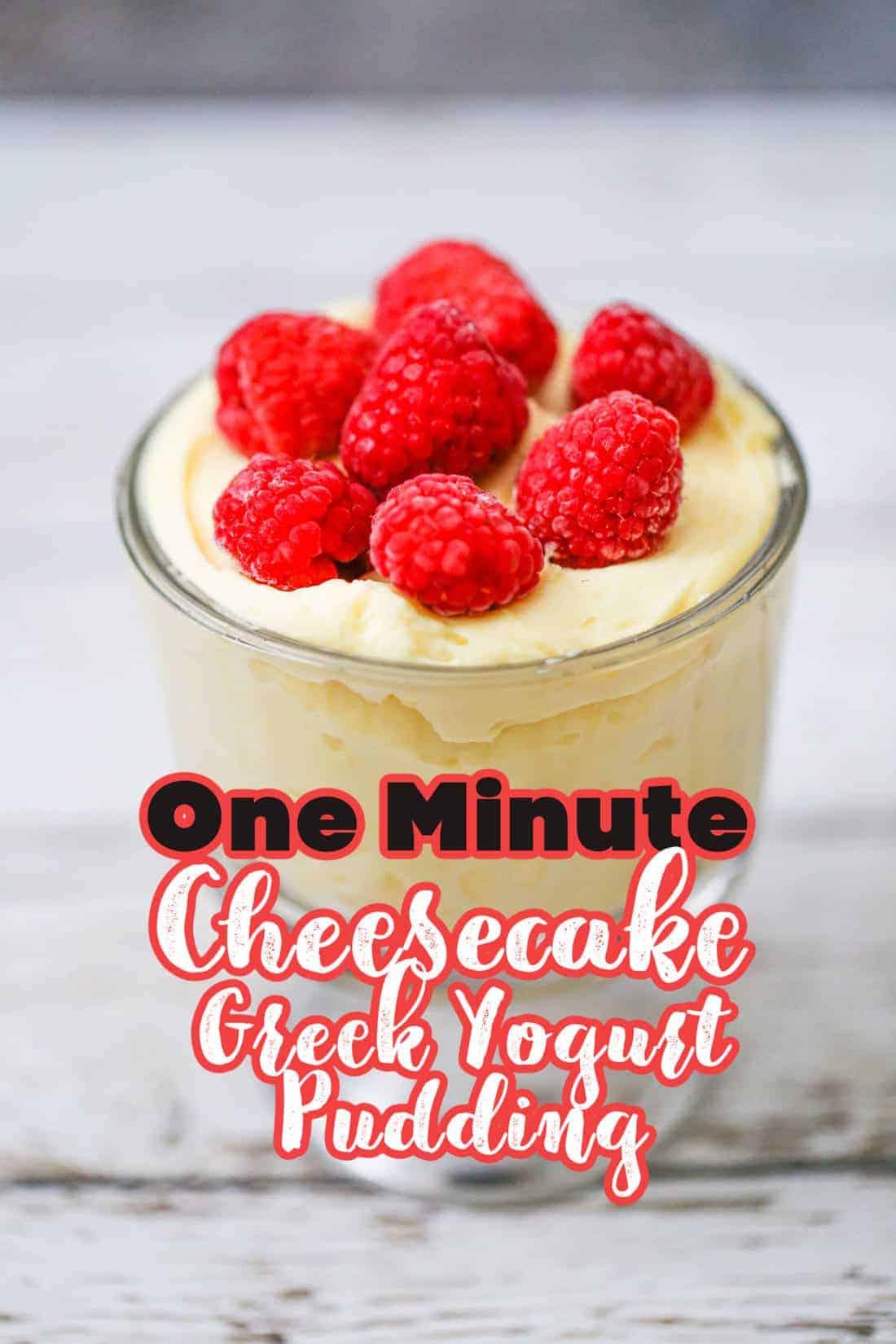 One Minute Cheesecake Yogurt Pudding