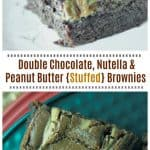 Deluxe Double Chocolate, Nutella & Peanut Butter {Stuffed} Brownies