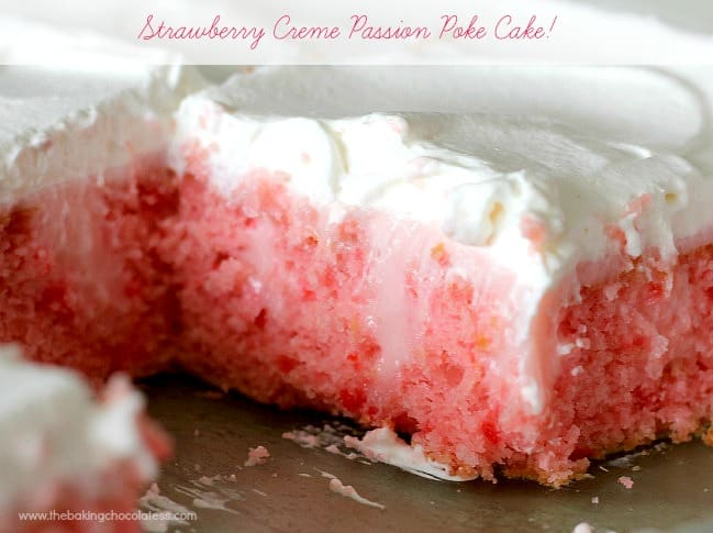 Strawberry Creme Passion Poke Cake!