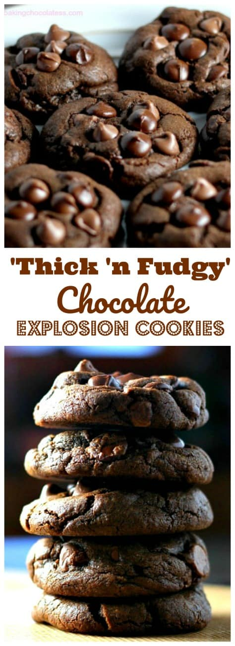 \'Thick \'n Fudgy\' Chocolate Explosion Cookies - That\'s what these cookies are...pure chocolate explosions of love. #chocolate #cookies #chocolatechip #holidays #fudge #baking #chocolatecookies