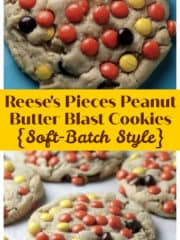 Reese's Pieces Peanut Butter Blast Cookies {Soft-Batch Style}