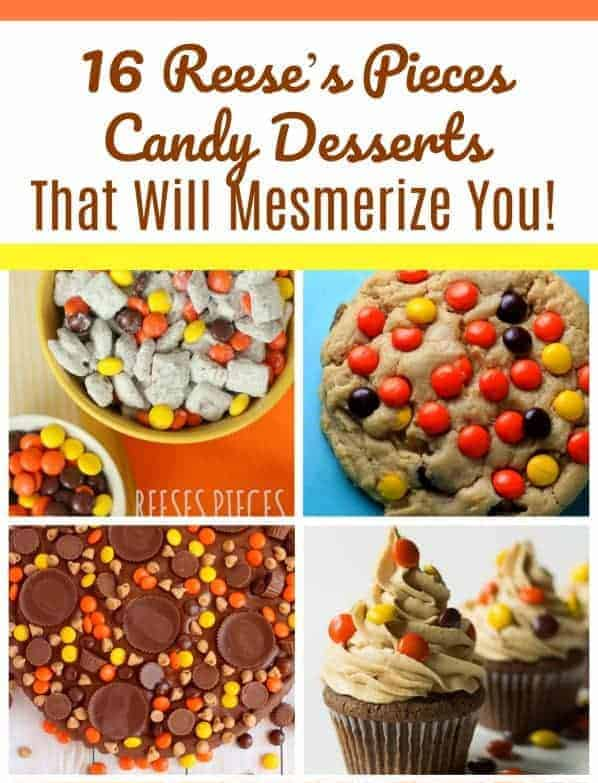 16 Reese's Pieces Candy Desserts That Will Mesmerize You!