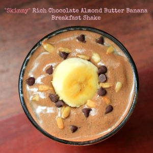 """Skinny"" Rich Chocolate Almond Butter Banana Breakfast Shake {GF & Dairy Free}"