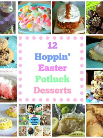 12 Hoppin' Easter Potluck Desserts {from the Blog} & Other Favs!
