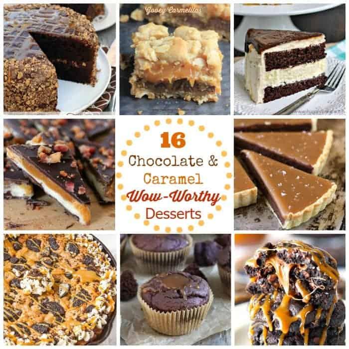 16 Chocolate & Caramel Gooey Decadent Desserts