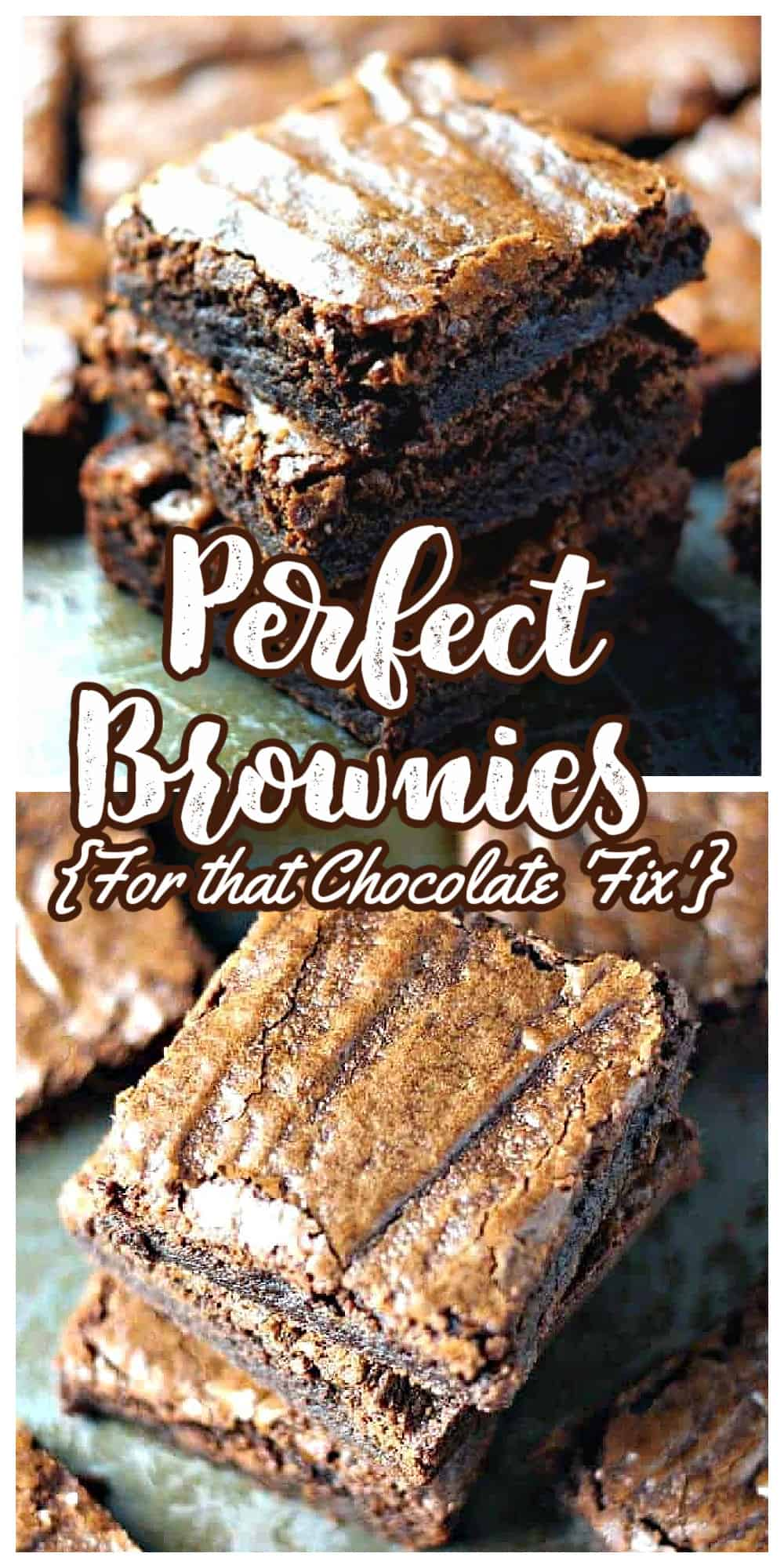 Perfect Brownies {For that Chocolate \'Fix\'}