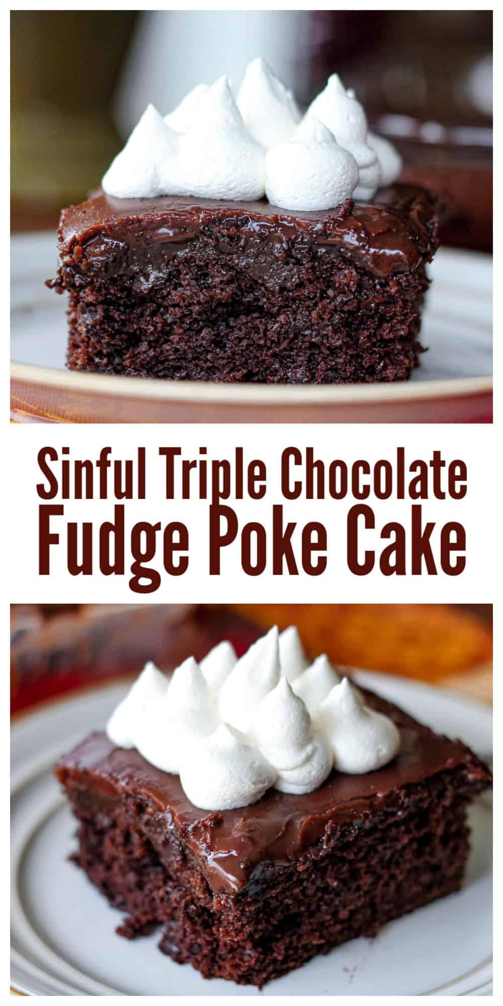 Sinful Triple Chocolate Fudge Poke Cake