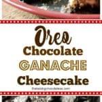 Oreo Chocolate Ganache Cheesecake