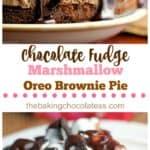 Chocolate Fudge Marshmallow Oreo Brownie Pie