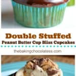 Double Stuffed Peanut Butter Cup Bliss Cupcakes