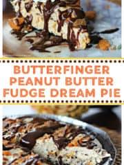 Butterfinger Peanut Butter Fudge Dream Pie