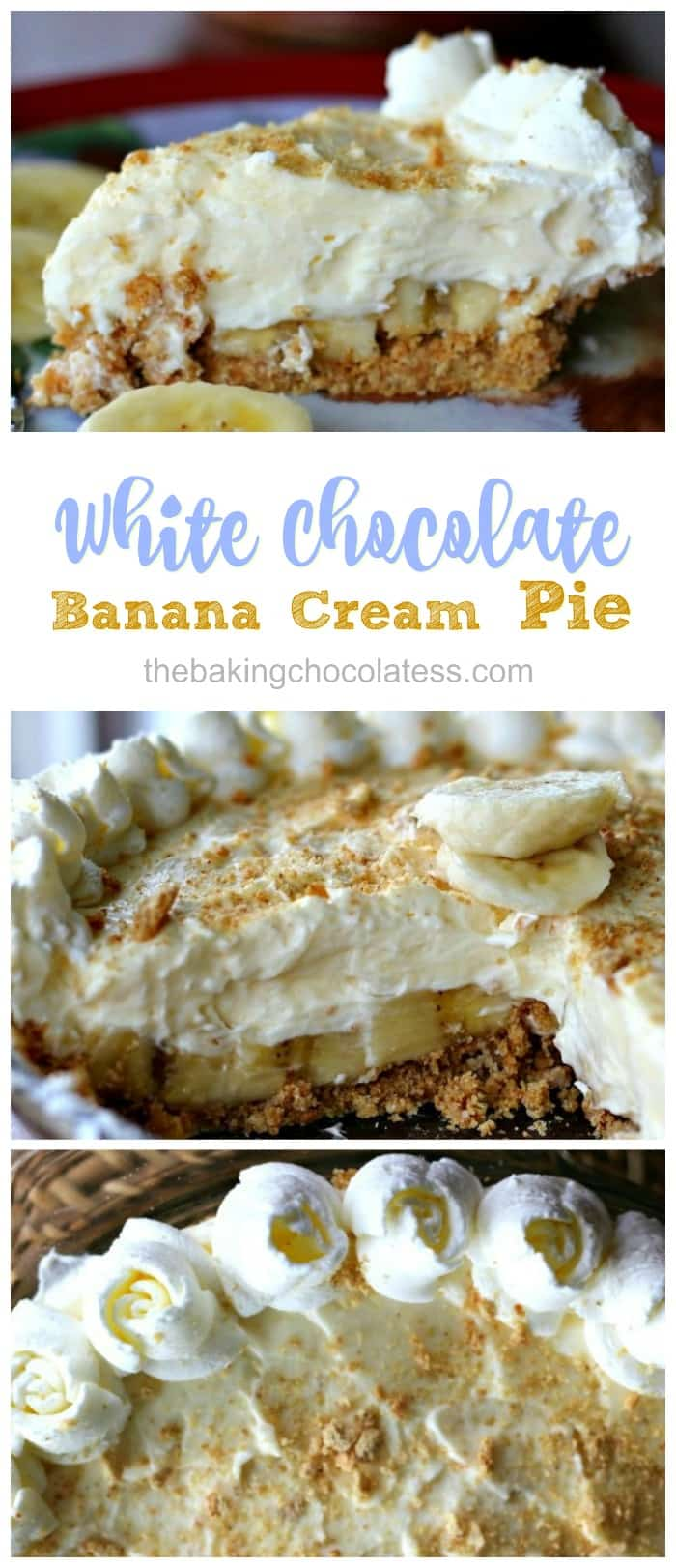White Chocolate Banana Cream Pie {No-Bake}