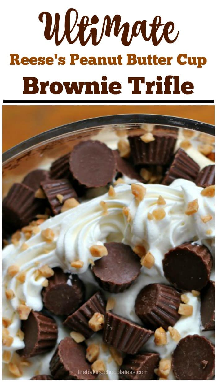 Ultimate Reese\'s Peanut Butter Cup Brownie Trifle