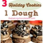 1 Dough - Three Kinds of Chocolate Cookies for the Holidays!