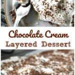 Chocolate Cream Layered Dessert - Layers of Yumminess