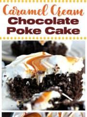 Caramel Cream Chocolate Poke Cake