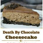 """Easy No Bake """"Death By Chocolate"""" Cheesecake"""