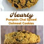 Hearty Pumpkin Chai Spiced Oatmeal Cookies (Chocolate Chips & Cranberries included)