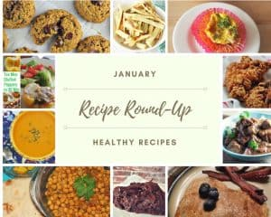 Monthly Recipe Round-Up – Healthy Recipes – January