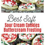 Best Soft Sour Cream Cookies with Buttercream Frosting