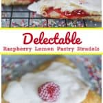 Delectable Raspberry Lemon Pastry Strudels