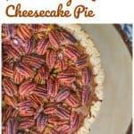 Brown Sugar Pecan Cheesecake Pie