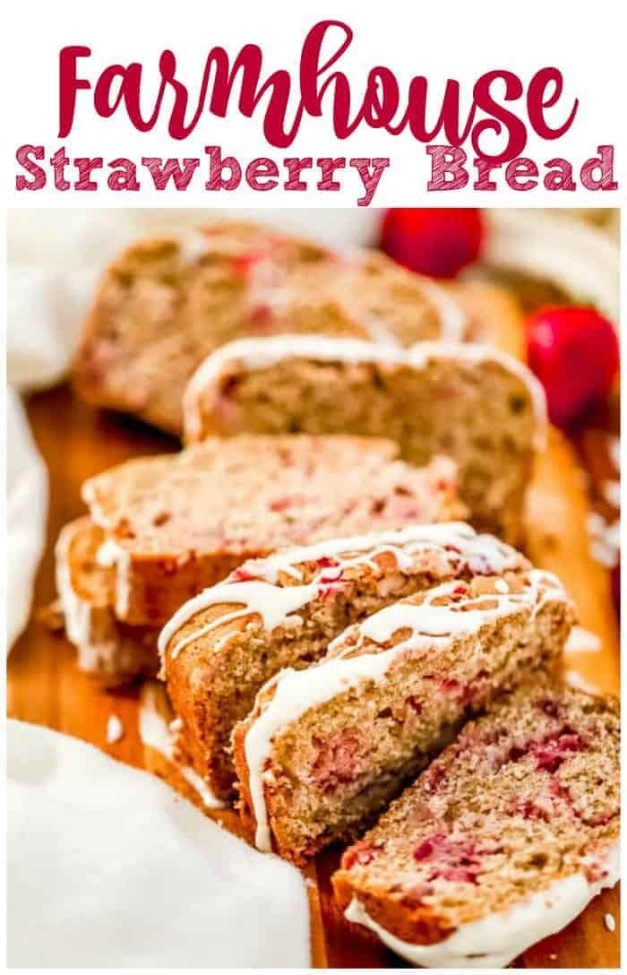 Farmhouse Strawberry Bread - Healthier Options too!