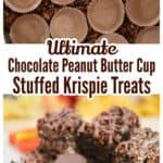 Ultimate Chocolate Peanut Butter Cup Stuffed Krispie Treats