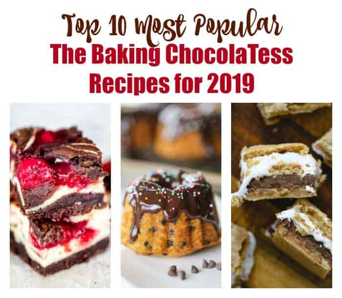Top 10 Most Popular Baking Chocolatess Recipes For 2019 The Baking Chocolatess