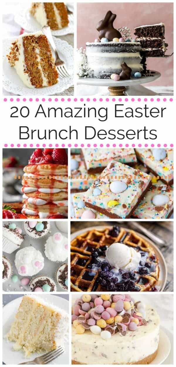 20 Amazing Easter Brunch Desserts You\'ll Rise For!