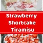 Ultimate Strawberry Shortcake Tiramisu