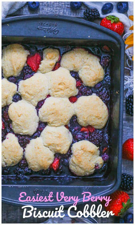 Easiest Very Berry Biscuit Cobbler