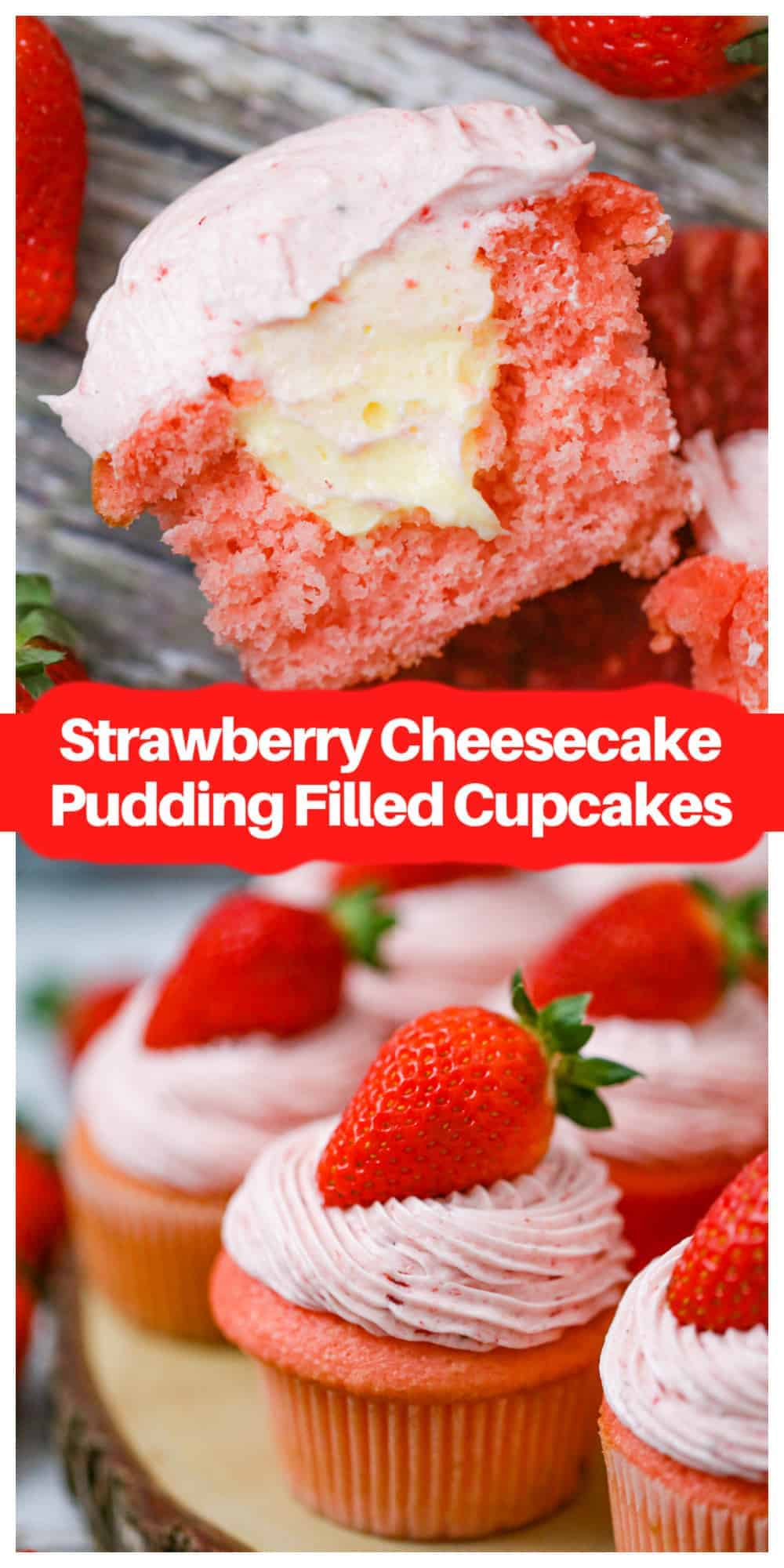 Ultimate Strawberry Cheesecake Pudding Filled Cupcakes