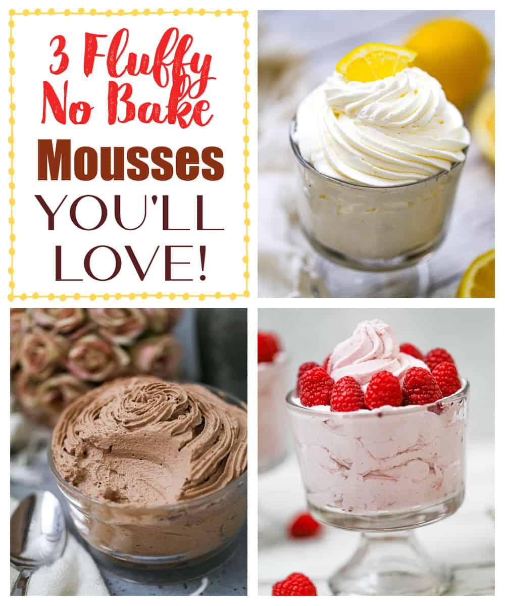3 Fluffy No Bake Mousses